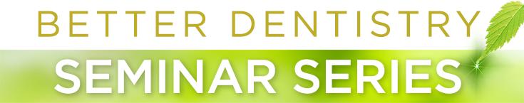 cci-better-dentistry-seminar-series.png